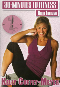 30 Minutes To Fitness: Body Training Workout With Kelly Coffey (DVD) by BayView