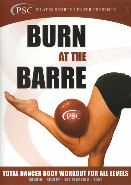 BURN AT THE BARRE: TOTAL DANCER BODY WORKOUT FOR ALL LEVELS by BayView