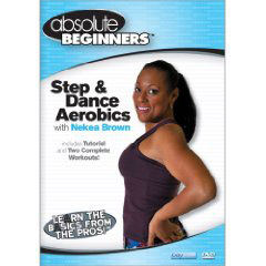 Absolute Beginners Fitness: Step and Dance Aerobics with Nekea Brown (DVD)