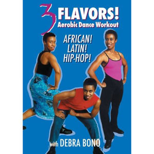 3 Flavors: Aerobic Dance Workout – African, Latin and Hip Hop With Debra Bono (DVD) by BayView