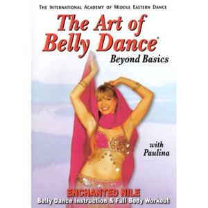 The Art Of Bellydance: Beyond Basics Enchanted Nile With Paulina (DVD) by BayView