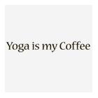 Ladies Shirt – Yoga Is My Coffee by Yoga Direct