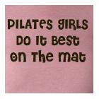 Ladies Shirt - Pilates Girls Do It Best On the Mat